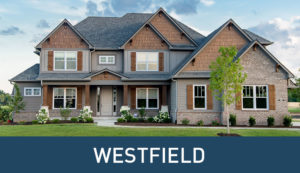 Westfield Indiana Custom Communities